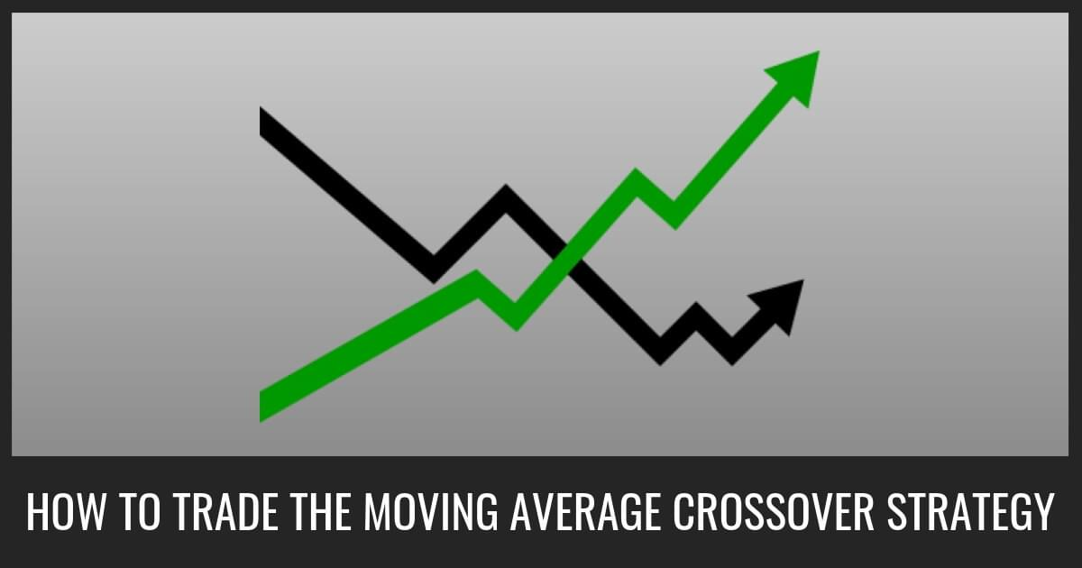 You are currently viewing How to Use Moving Average Crossovers to Enter Trades
